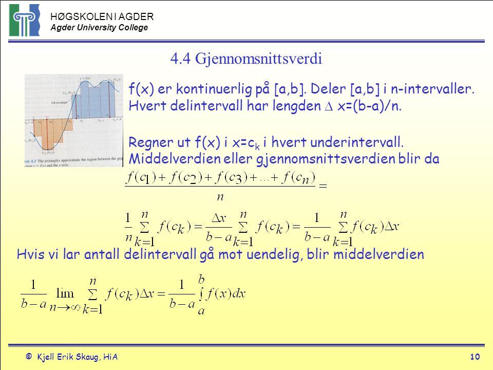 4.4 Gjennomsnittsverdi f(x) er kontinuerlig på [a,b]. Deler [a,b] i n-intervaller. Hvert delintervall har lengden  x=(b-a)/n.